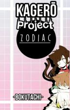 ☁Kagerō Project Zodiac☁ by -Bokutachi-