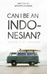 Can I be an Indonesian? by ZWeendys