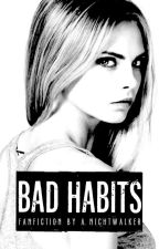 Bad Habits by AnnaNightwalker