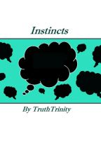 Instincts by TruthTrinity