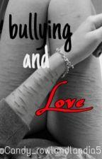 Bullying And Love (D.S) [Libro#1](editando)|PAUSADA| by Candy_rowlandlandia5
