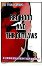 Red Hood And The Outlaws (DC Teen Series) by Purple12Septembera