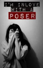 I'M IN LOVE WITH A POSER by emoteytow