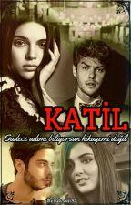 KATİL ☆WYY by betultskn97