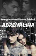 Adrenalina by karenpinedaaax