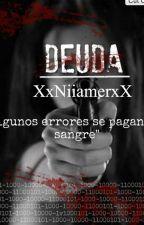 """Deuda""   by XxNiiamerxX"