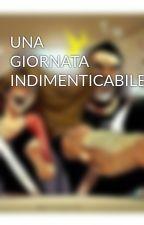 UNA GIORNATA INDIMENTICABILE  by mantolory