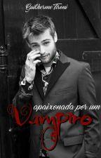 Apaixonada por um Vampiro by GuiTironi