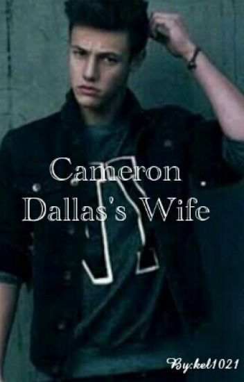 Cameron Dallas' Wife (Completed)