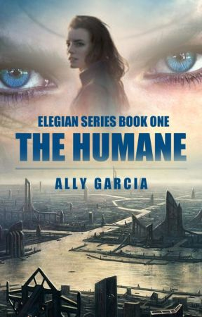 THE HUMANE (The Elegian Series #1) by mswordsmith