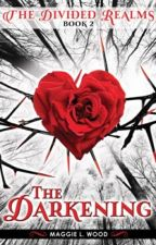 THE DARKENING (The Divided Realms: Book 2) by Magewood