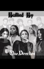 Bullied By One Direction by CamilaMyIdol