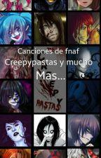 Canciones De Creepypasta,fnaf Y Muchos Mas... by natt2anonima