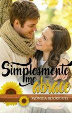 Simplesmente Me Abrace (COMPLETO ATÉ 10/01) by Monica_Rodriguess