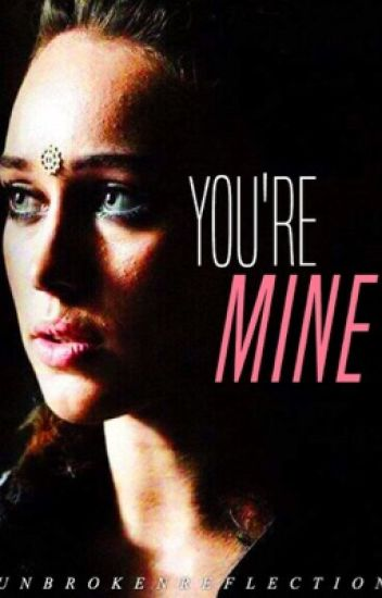 You're Mine | a Lexa/You Short Story