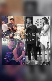 VhongAnne (One Shot Story) by VhongxxAnne