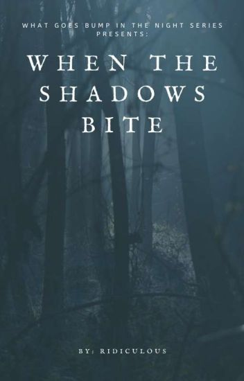 When The Shadows Bite. (Book Two)✔