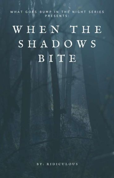 When The Shadows Bite. (Book Two)