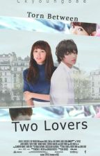 Torn Between Two Lovers by CKyoungbae