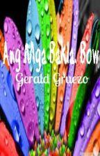 Ang mga Bakla! Bow. [ONE SHOT] by GerAldGruezo