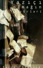 Yazıçı olmağın sirləri by Book_geek_96