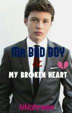 Mr Bad Boy And My Broken Heart #wattys2016 by NNahreen
