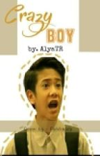 CRAZY BOY by AlyaTriRamadhan12