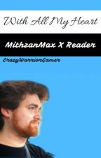 With all of my heart | Mithzan x Reader by CrazyWarriorGamer