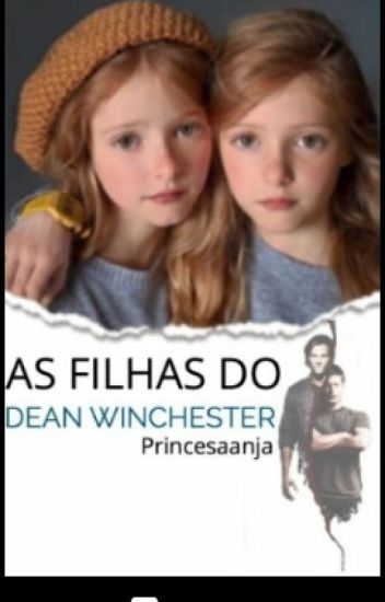 As  Filhas  Do Dean Winchester  ( Revisando )