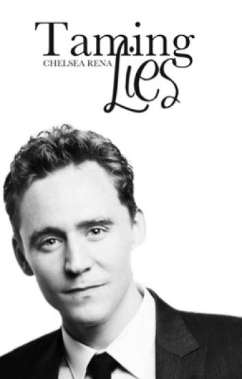Taming Lies (A Tom Hiddleston Story)