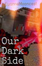 Our Dark Side ( Laurance x Reader ) MCD Version by EyanneMooncrest