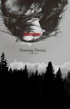 Burning Desire by Kayathepumpkin