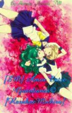 [SM] Amor Entre Guardianas© [HarukaxMichiru] by Hanayo_Koizumi_TM