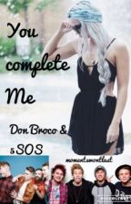 You Complete Me ~ Don Broco/5 Seconds Of Summer by momentswontlast