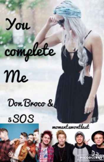 You Complete Me ~ Don Broco/5 Seconds Of Summer