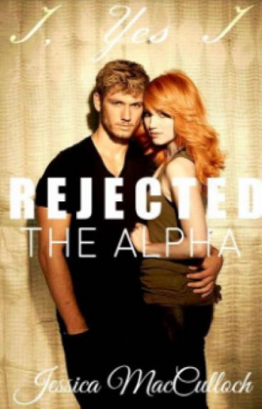 I, Yes I Rejected The Alpha/ I, Yes I Was Stolen
