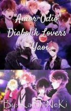 """Amor-Odio""| Diabolik Lovers - Yaoi | by -KaShiNeKi"
