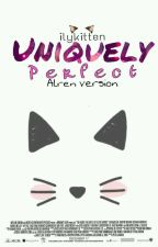 Uniquely Perfect|| Alren Version [Book 1] by Babybow_