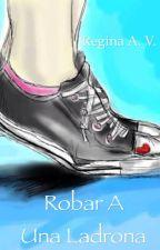 Robar a una ladrona by bookloveroflife