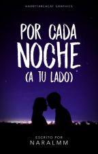 Por cada noche (a tu lado) © by naralmm