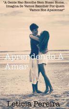 Aprendendo a Amar by LeticiaLima967
