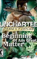 A Beginning Of Any Great Matter-Nathan Drake x reader by sammex10