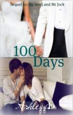 100 Days [Part 1&2] by ashleyy15