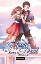 When Heart Skips a Beat  by Lee__Miyaki