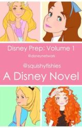 Disney Prep: Volume 1 by squishyfishies