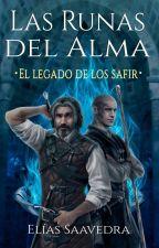 Las Runas del Alma: El legado de los safir by zilumg