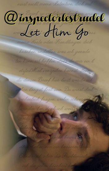 Let Him Go (Johnlock Fanfiction)