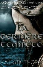 La Dernière Tempête - Game Of Thrones by MajesticThorin