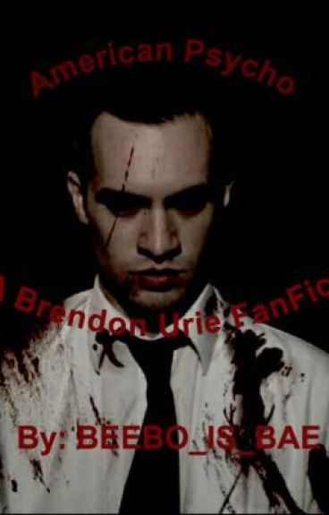American Psycho//A Brendon Urie Fanfic