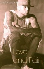 Love and Pain (A Chris Brown Fan Fic) by mrsbriannabreezy